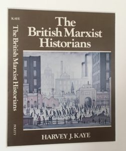 The British Marxist Historians, by Harvey J. Kaye