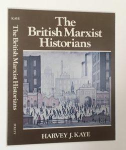The British Marxist Historians, by Harvey J. Kaye