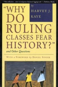 Do Ruling Classes Fear History by Harvey J. Kaye